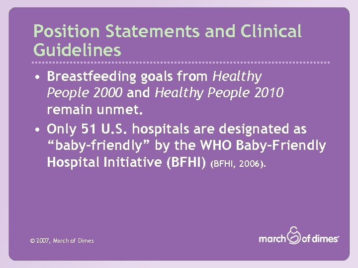 Position Statements and Clinical Guidelines • Breastfeeding goals from Healthy People 2000 and Healthy
