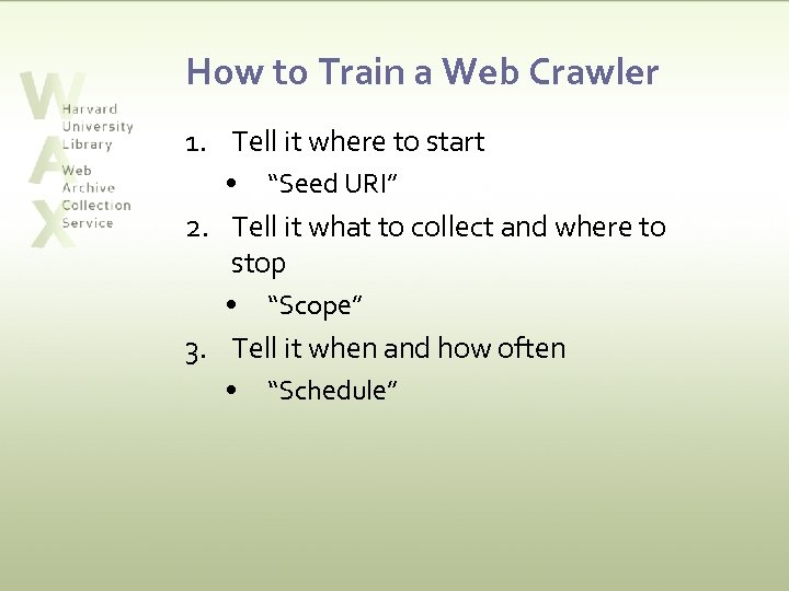 """How to Train a Web Crawler 1. Tell it where to start • """"Seed"""