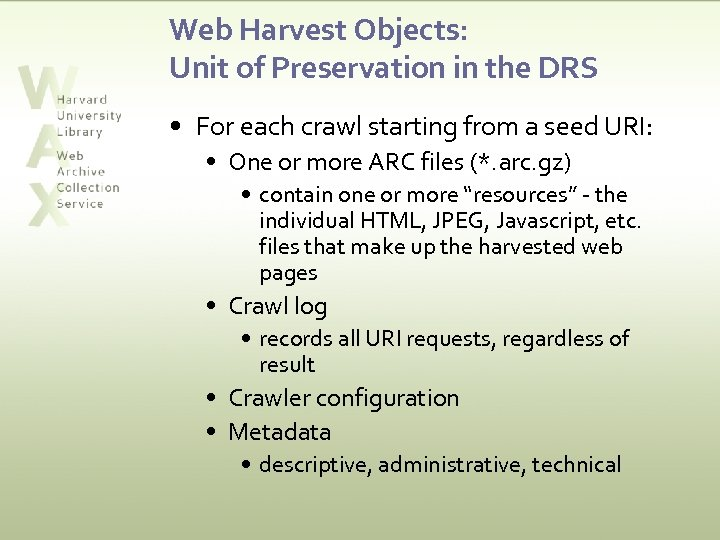 Web Harvest Objects: Unit of Preservation in the DRS • For each crawl starting