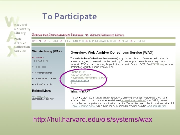 To Participate http: //hul. harvard. edu/ois/systems/wax