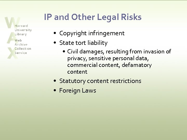 IP and Other Legal Risks • Copyright infringement • State tort liability • Civil