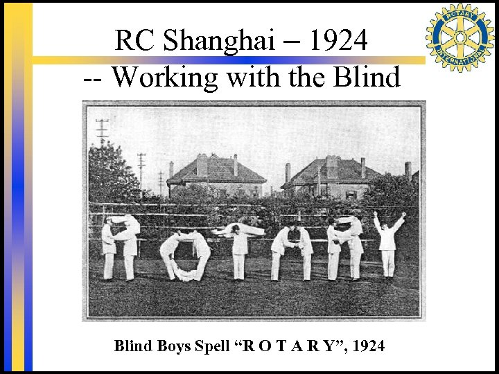 "RC Shanghai – 1924 -- Working with the Blind Boys Spell ""R O T"