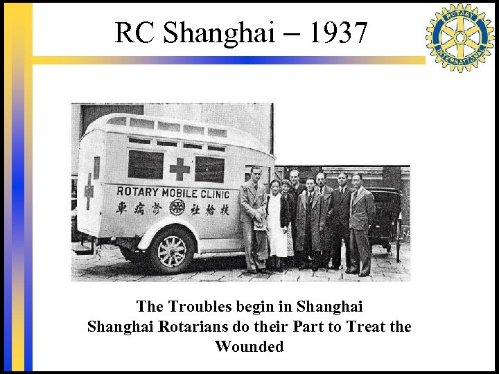 RC Shanghai – 1937 The Troubles begin in Shanghai Rotarians do their Part to