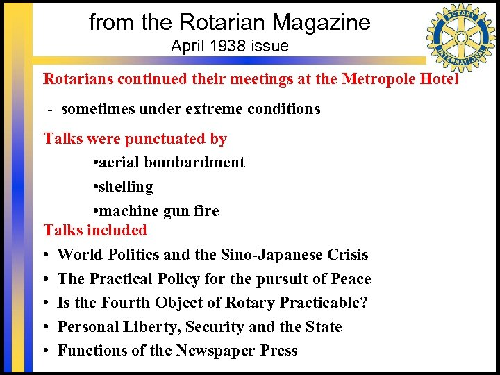 from the Rotarian Magazine April 1938 issue Rotarians continued their meetings at the Metropole