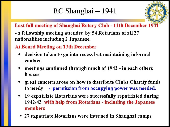 RC Shanghai – 1941 Last full meeting of Shanghai Rotary Club - 11 th