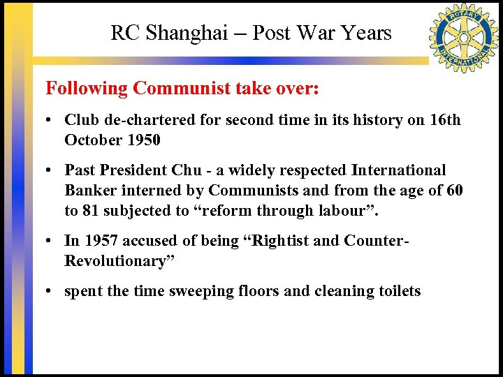 RC Shanghai – Post War Years Following Communist take over: • Club de-chartered for