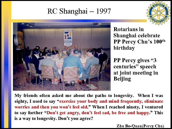RC Shanghai – 1997 Rotarians in Shanghai celebrate PP Percy Chu's 100 th birthday