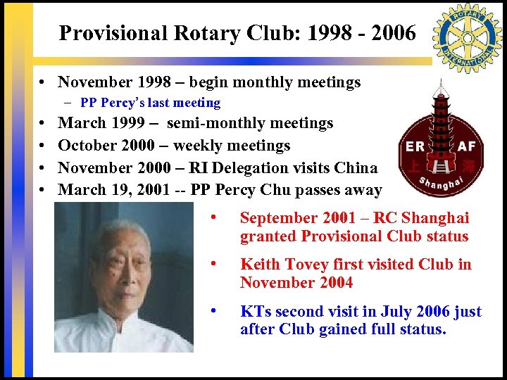 Provisional Rotary Club: 1998 - 2006 • November 1998 – begin monthly meetings –