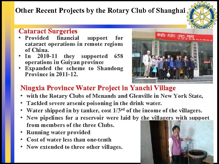 Other Recent Projects by the Rotary Club of Shanghai Cataract Surgeries • Provided financial