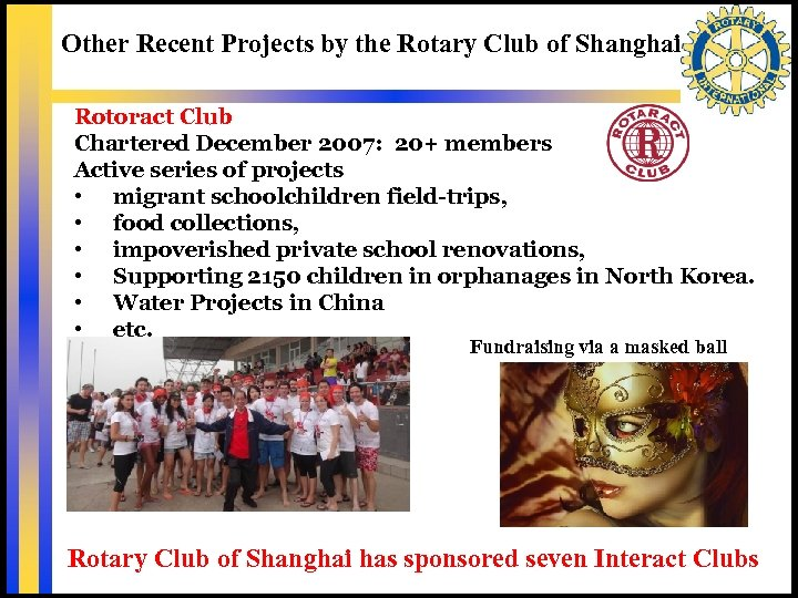 Other Recent Projects by the Rotary Club of Shanghai Rotoract Club Chartered December 2007: