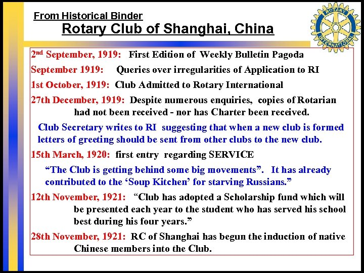 From Historical Binder Rotary Club of Shanghai, China 2 nd September, 1919: First Edition