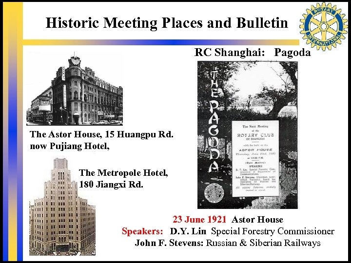 Historic Meeting Places and Bulletin RC Shanghai: Pagoda The Astor House, 15 Huangpu Rd.