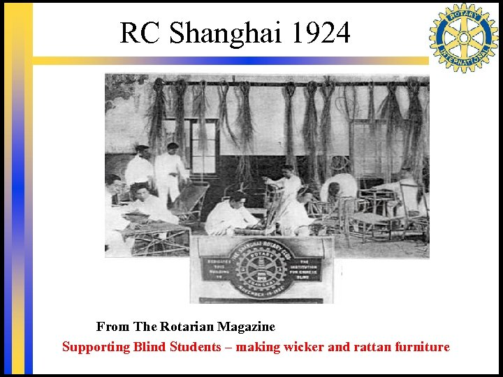 RC Shanghai 1924 From The Rotarian Magazine Supporting Blind Students – making wicker and