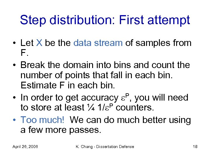 Step distribution: First attempt • Let X be the data stream of samples from