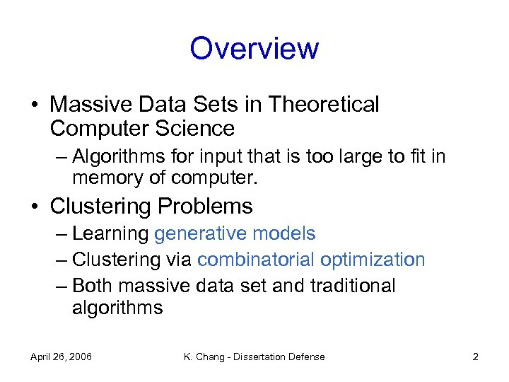 Overview • Massive Data Sets in Theoretical Computer Science – Algorithms for input that