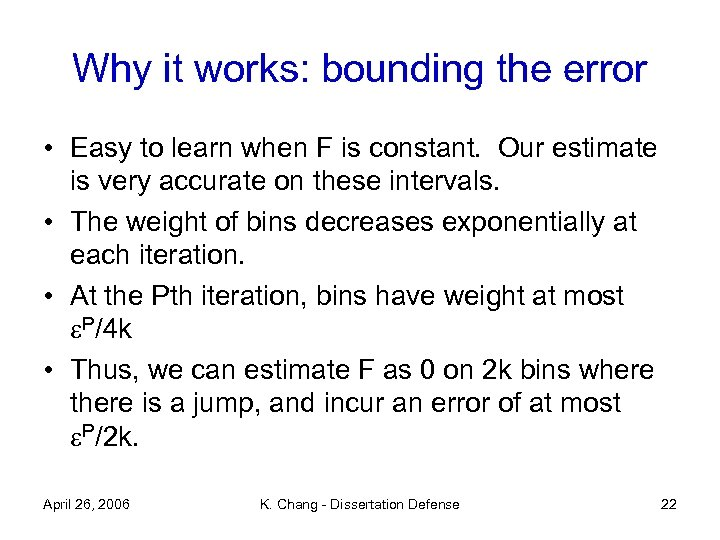 Why it works: bounding the error • Easy to learn when F is constant.