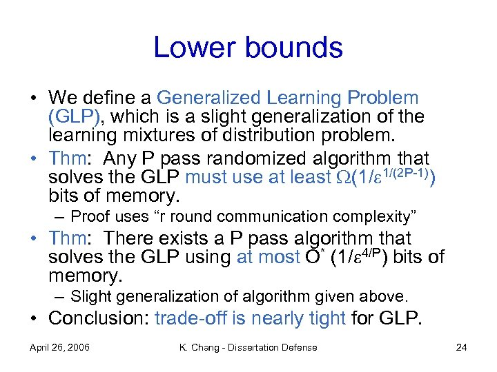 Lower bounds • We define a Generalized Learning Problem (GLP), which is a slight