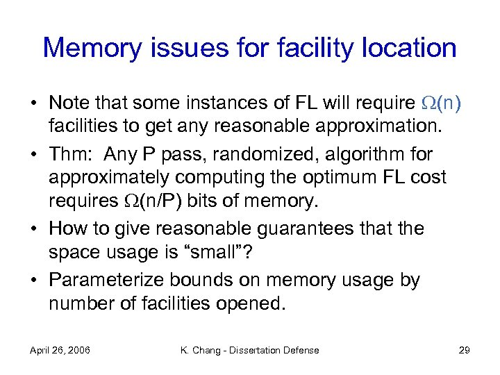 Memory issues for facility location • Note that some instances of FL will require