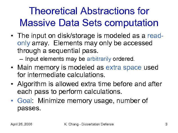Theoretical Abstractions for Massive Data Sets computation • The input on disk/storage is modeled