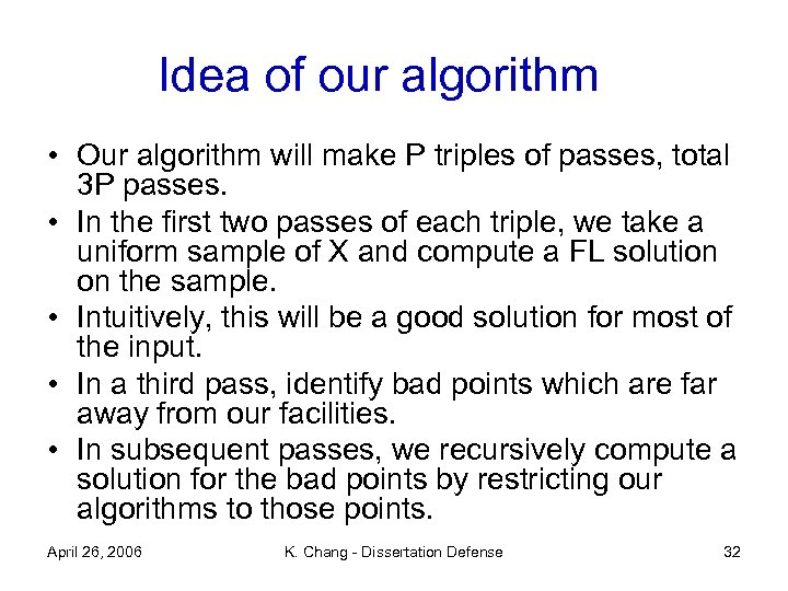 Idea of our algorithm • Our algorithm will make P triples of passes, total