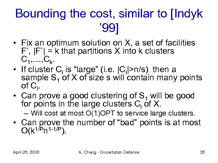 Bounding the cost, similar to [Indyk ' 99] • Fix an optimum solution on