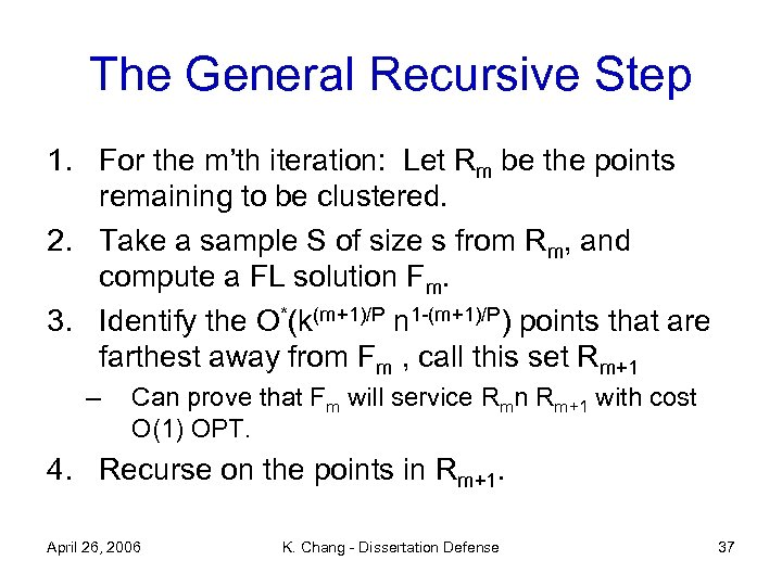 The General Recursive Step 1. For the m'th iteration: Let Rm be the points