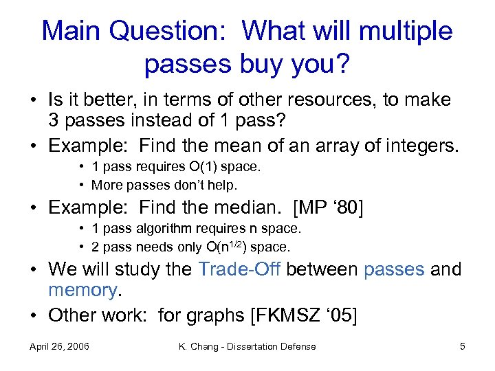 Main Question: What will multiple passes buy you? • Is it better, in terms