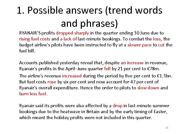 1. Possible answers (trend words and phrases) RYANAIR'S profits dropped sharply in the quarter