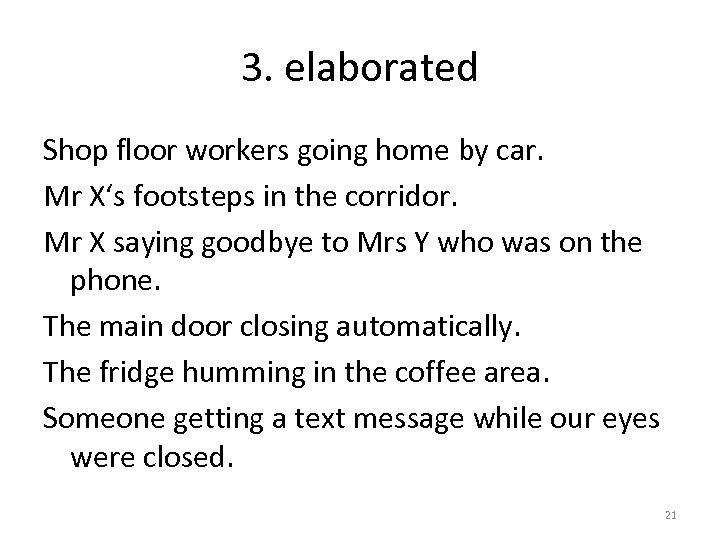 3. elaborated Shop floor workers going home by car. Mr X's footsteps in the