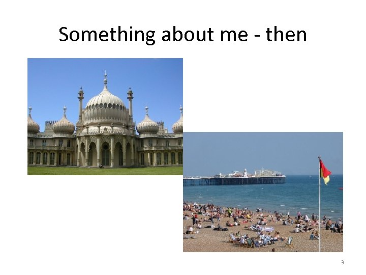 Something about me - then 3