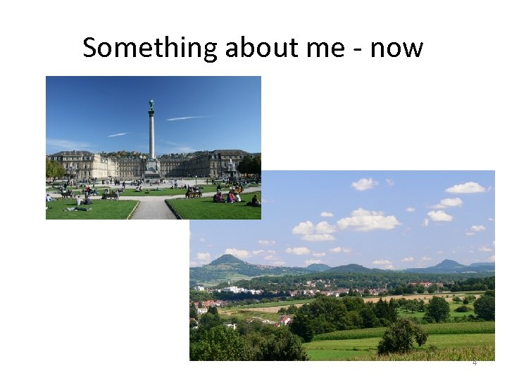 Something about me - now 4