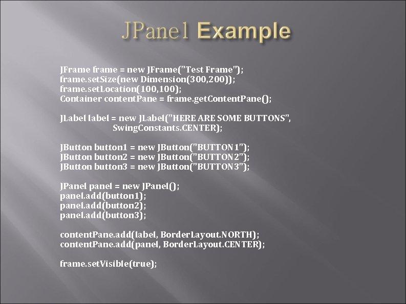 JFrame frame = new JFrame(