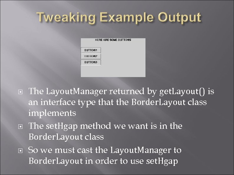 The Layout. Manager returned by get. Layout() is an interface type that the