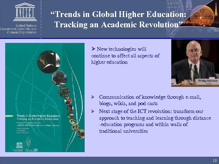 """Trends in Global Higher Education: Tracking an Academic Revolution"" Ø New technologies will continue"
