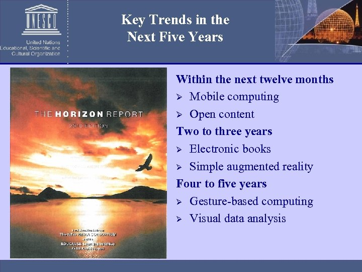 Key Trends in the Next Five Years Within the next twelve months Ø Mobile