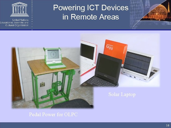 Powering ICT Devices in Remote Areas Solar Laptop Pedal Power for OLPC 16