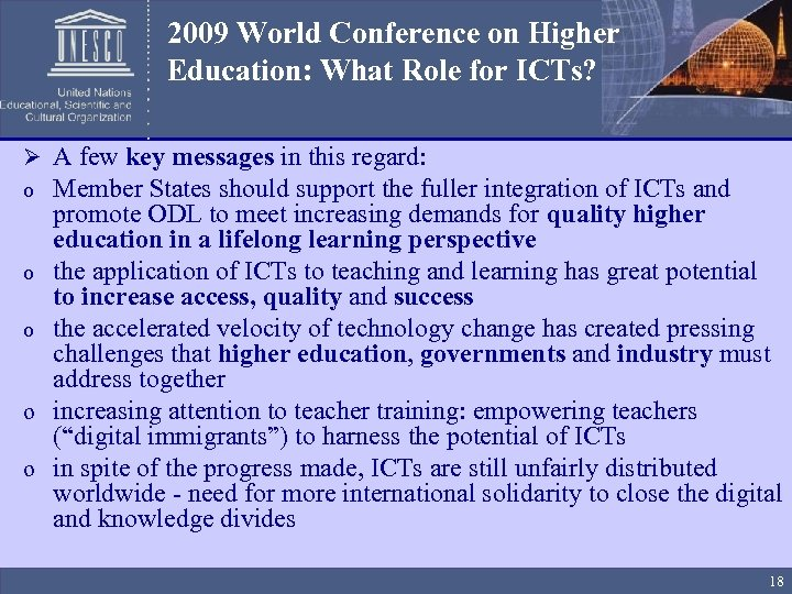 2009 World Conference on Higher Education: What Role for ICTs? Ø A few key
