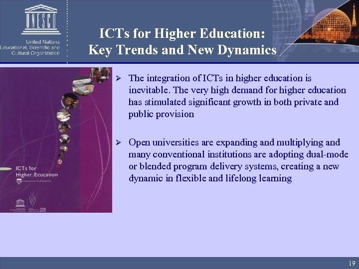 ICTs for Higher Education: Key Trends and New Dynamics Ø The integration of ICTs