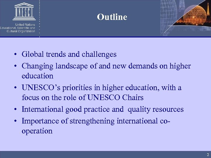 Outline • Global trends and challenges • Changing landscape of and new demands on