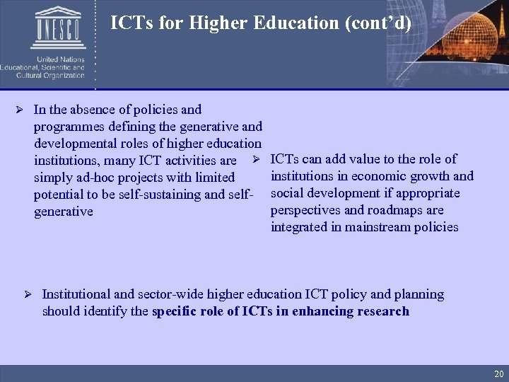 ICTs for Higher Education (cont'd) Ø Ø In the absence of policies and programmes