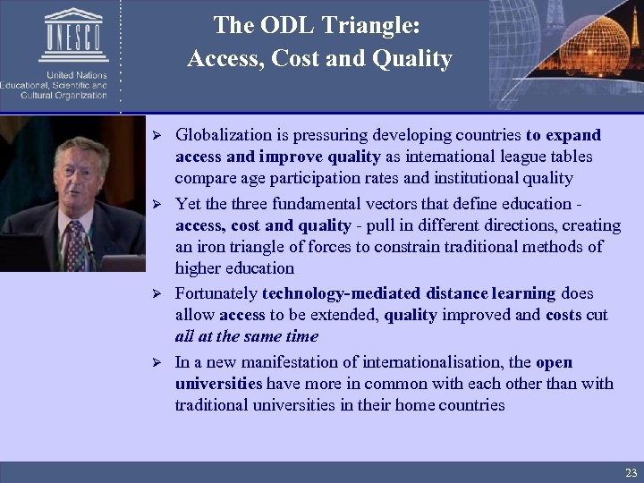 The ODL Triangle: Access, Cost and Quality Ø Ø Globalization is pressuring developing countries