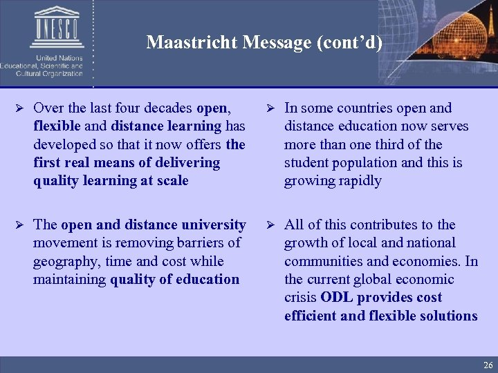 Maastricht Message (cont'd) Ø Over the last four decades open, flexible and distance learning