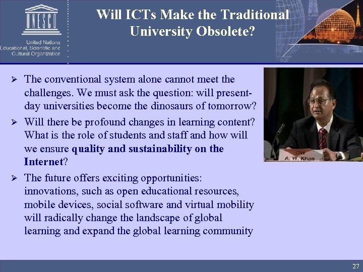 Will ICTs Make the Traditional University Obsolete? The conventional system alone cannot meet the