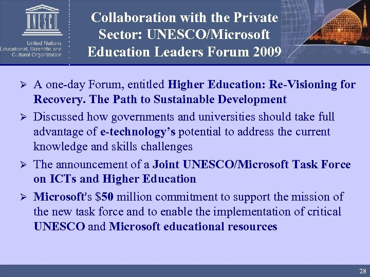 Collaboration with the Private Sector: UNESCO/Microsoft Education Leaders Forum 2009 A one-day Forum, entitled