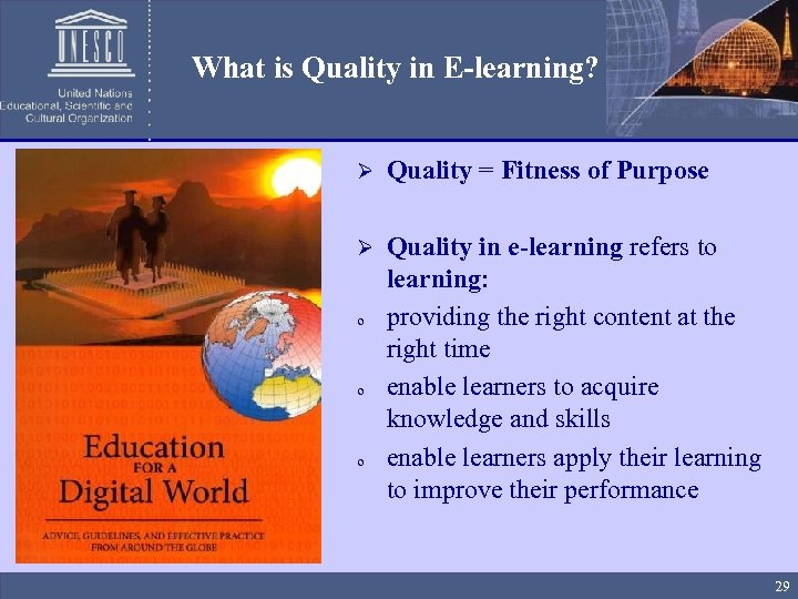 What is Quality in E-learning? Ø Quality = Fitness of Purpose Ø Quality in