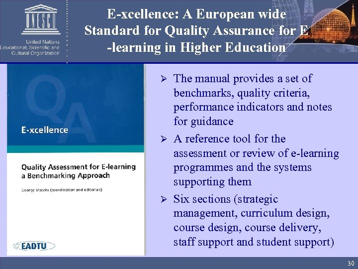 E-xcellence: A European wide Standard for Quality Assurance for E -learning in Higher Education