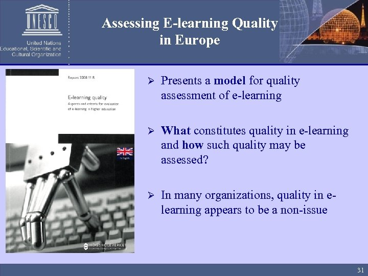 Assessing E-learning Quality in Europe Ø Presents a model for quality assessment of e-learning