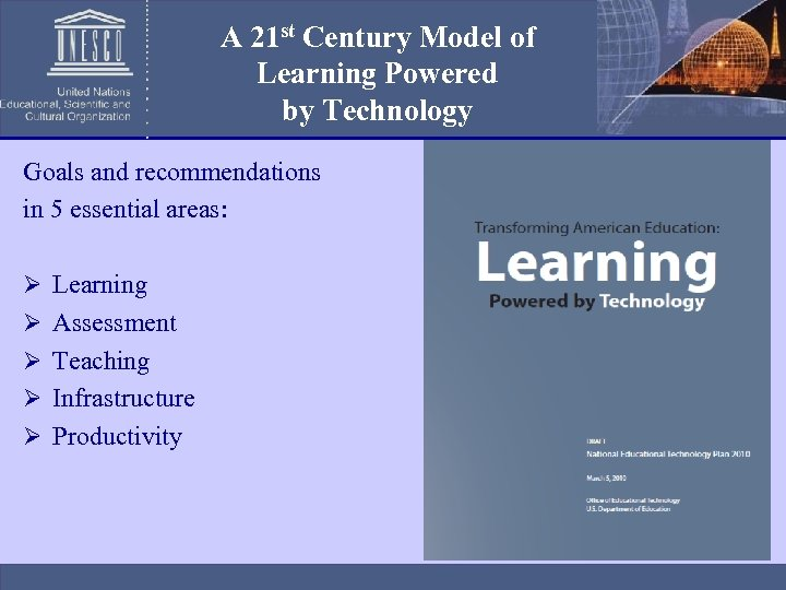 A 21 st Century Model of Learning Powered by Technology Goals and recommendations in