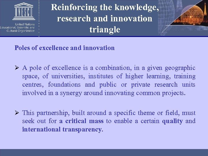 Reinforcing the knowledge, research and innovation triangle Poles of excellence and innovation Ø A