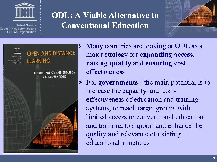 ODL: A Viable Alternative to Conventional Education Many countries are looking at ODL as